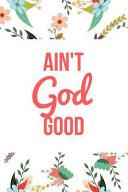 Ain t God Good PDF