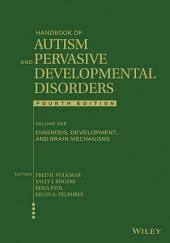 Handbook of Autism and Pervasive Developmental Disorders, Diagnosis, Development, and Brain Mechanisms: Edition 4