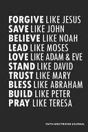 Forgive Like Jesus Save Like John Believe Like Noah Lead Like Moses Love Like Adam   Eve Stand Like David Trust Like Mary Bless Like Abraham Build Lik PDF