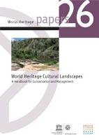 World Heritage Cultural Landscapes  A Handbook for Conservation and Management PDF