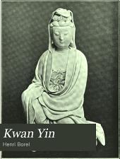 Kwan Yin: Een boek van de goden en de hel ...