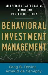 Behavioral Investment Management: An Efficient Alternative to Modern Portfolio Theory