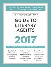 Guide to Literary Agents 2017: The Most Trusted Guide to Getting Published, Edition 26