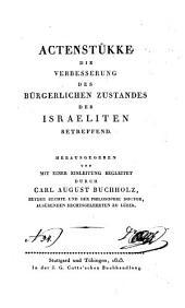 Actenstükke die Verbesserung des bürgerlichen Zustandes der Israeliten betreffend
