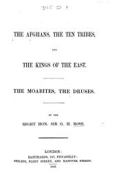 The Afghans, the Ten Tribes, and the Kings of the East. The Druses, the Moabites. [Edited for the Press by J. C. C. McCaul.]