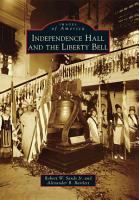 Independence Hall and the Liberty Bell PDF