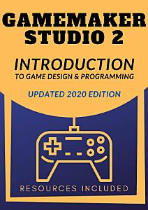 GameMaker Studio 2 Introduction To Game Design   Programming PDF