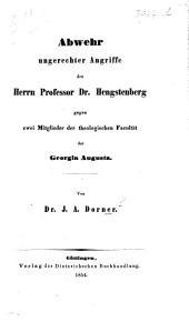 Abwehr ungerechter Angriffe des Herrn Professor Dr. Hengstenberg gegen zwei Mitglieder der theologischen Facultät der Georgia Augusta. (Dr. Gieseler und Dr. Lücke.).
