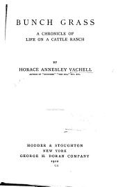 Bunch Grass: A Chronicle of Life on a Cattle Ranch