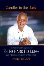 Candles in the Dark: The Authorized Biography of Fr. Ho Lung and the Missionaries of the Poor