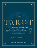 The Tarot: A Collection of Secret Wisdom from Tarot's Mystical Origins