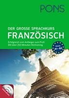 PONS Der gro  e Sprachkurs Franz  sisch PDF