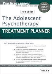 The Adolescent Psychotherapy Treatment Planner: Includes DSM-5 Updates, Edition 5