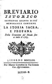Brevario Istorico Restringe Quanto Di Più Memorabile Contiene La Storia Sacra, E Profana Dalla Creazione del Mondo fino a tutto il 1765: Volume 2