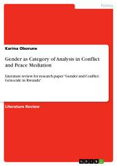 "Gender as Category of Analysis in Conflict and Peace Mediation: Literature review for research paper ""Gender and Conflict: Genocide in Rwanda"""