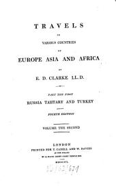 Travels in Various Countries of Europe, Asia and Africa: Russia, Tahtary and Turkey, Volume 2