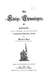 """Die Königs-Chevaulegers. Gedenkblätter aus der Geschichte des kgl. bayerischen 4. Chevaulegers-Regimentes """"König""""."""
