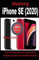Mastering IPhone SE  2020