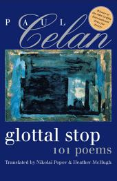 Glottal Stop: 101 Poems by Paul Celan