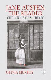 Jane Austen the Reader: The Artist as Critic