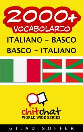 2000+ Italiano - Basco Basco - Italiano Vocabolario