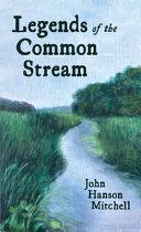 Legends of the Common Stream