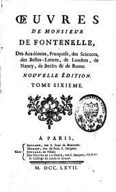Oeuvres de Monsieur de Fontenelle: Volume6