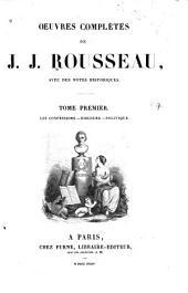 Œuvres complètes de J. J. Rousseau: avec des notes historiques, Volume1