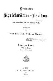 Deutsches Sprichwörter-Lexikon: Ein Hausschatz für das deutsche Volk, Band 5