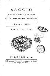 Opere del co. Carlo Gozzi tomo 1. [-tomo 8.]: Saggio di versi faceti, e di prose nelle opere del co. Carlo Gozzi, Volume 8