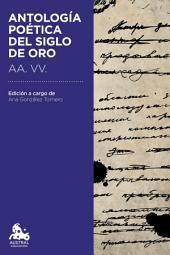 Antología poética del Siglo de Oro: Edición a cargo de Ana González Tornero