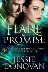 Flare of Promise (Asylums for Magical Threats, #4)
