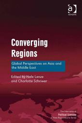 Converging Regions: Global Perspectives on Asia and the Middle East