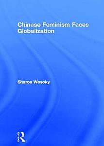 Chinese Feminism Faces Globalization Book