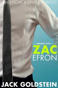 101 Amazing Facts about Zac Efron Book