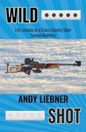 Wild Shot: Struggles and successes in biathlon and cross country skiing