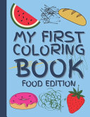 My First Coloring Book Food Edition PDF