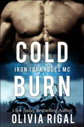 Cold Burn: An Iron Tornadoes Motorcycle Club Romance