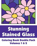 Stunning Stained Glass Coloring Book Double Pack (Volumes 1 And 2)