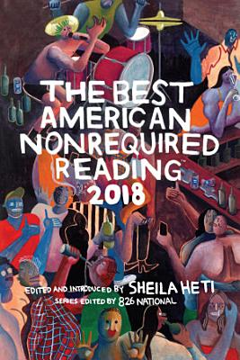 The Best American Nonrequired Reading 2018 PDF