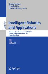 Intelligent Robotics and Applications: 4th International Conference, ICIRA 2011, Aachen, Germany, December 6-8, 2011, Proceedings, Part 1