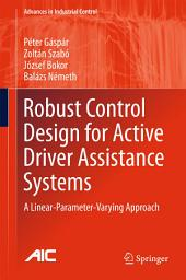Robust Control Design for Active Driver Assistance Systems: A Linear-Parameter-Varying Approach