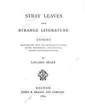 Stray Leaves from Strange Literature: Stories Reconstructed from the Anvari-Soheïli, Baitál, Pachísí, Mahabharata, Pantchatantra, Gulistan, Talmud, Kalewala, Etc