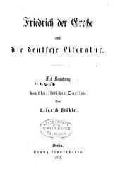 Friedrich der Grosse und die deutsche Literatur: Mit benutzung handschriftlicher quellen