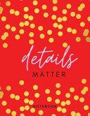 Details Matter Notebook