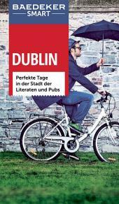 Baedeker SMART Reiseführer Dublin: Perfekte Tage in der Stadt der Literaten und Pubs, Ausgabe 2