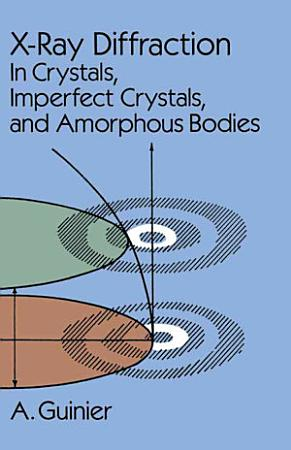 X ray Diffraction in Crystals  Imperfect Crystals  and Amorphous Bodies PDF