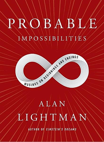 Download Probable Impossibilities Book