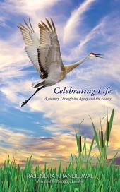 Celebrating Life: A Journey Through the Agony and the Ecstasy Foreword by Amit Roy, London