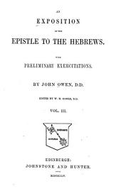 An Exposition of the Epistle to the Hebrews: With Preliminary Exercitations, Volume 3